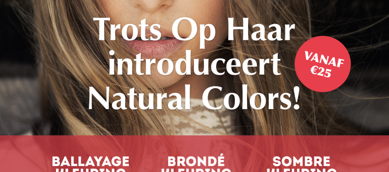 Trots op Haar introduceert Natural Colors